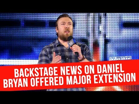 Backstage News On Daniel Bryan Being Offered a Major Contract Extension