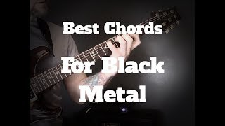 Best Chords For Black Metal - Black Metal Guitar Lesson