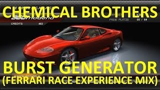 Chemical Brothers - Burst Generator (Ferrari Race Experience Mix)