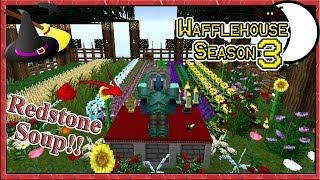 Crafting Redstone Soup & SNOOSH! ~ WaffleHouse Season 3 #6 ~ Minecraft Witchery Mod