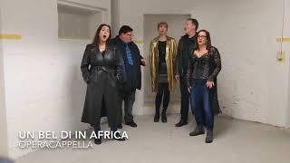Un bel di in Africa - operAcappella