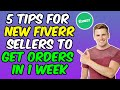 Fiverr Selling Tips On How To Get Your First Order On Fiverr In Just One Week | Fiverr Secret Tips