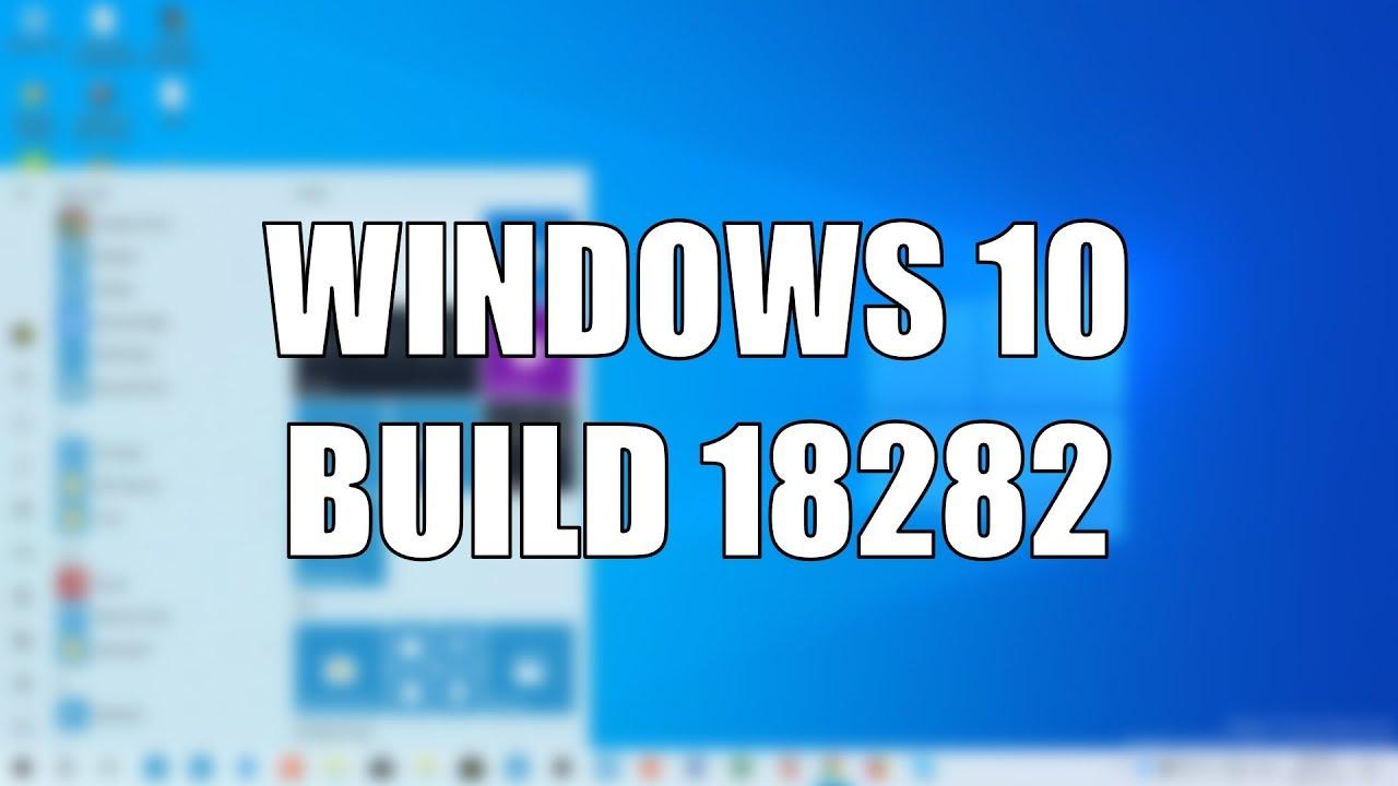 Windows 10 Build 18282 - New Light Theme, Wallpaper, Windows Update  improvements and more!