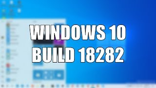 Windows 10 Build 18282 - New Light Theme, Wallpaper, Windows Update improvements and more!
