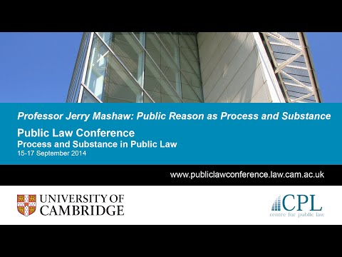 Professor Jerry Mashaw: 'Public Reason as Process and Substance'