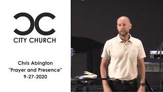 """""""Prayer and Presence"""" I City Church I 9-27"""