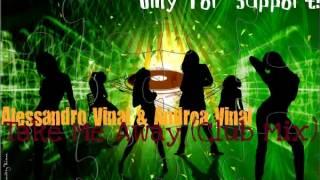 Alessandro Vinai & Andrea Vinai - Take Me Away (Club Mix)
