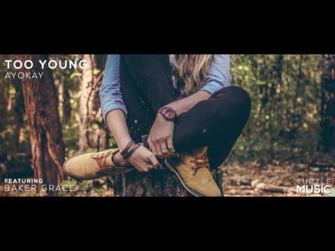 Too Young - Ayokay (ft Baker Grace)