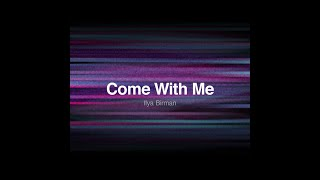 Ilya Birman– Come With Me (2012)