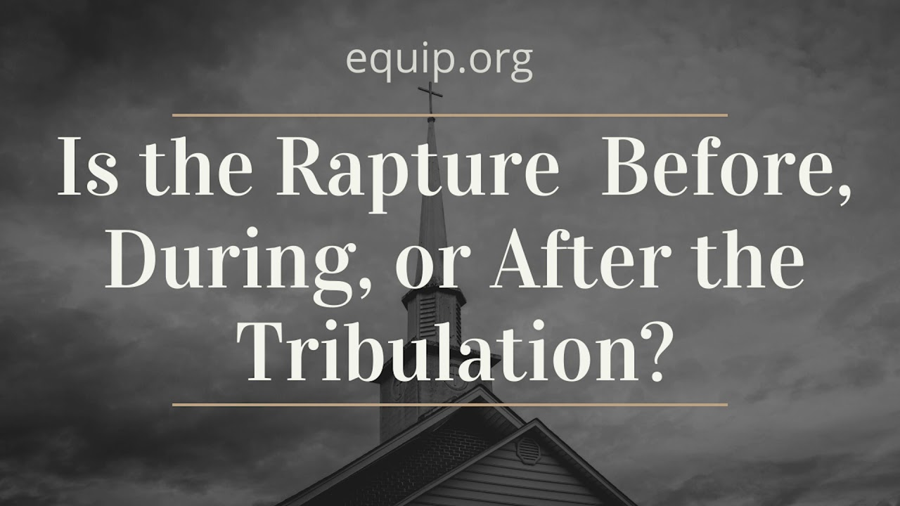 Is the Rapture Before, During, or After the Tribulation? - YouTube