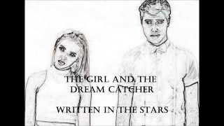 The Girl and the Dream Catcher Written in the Stars Lyrics