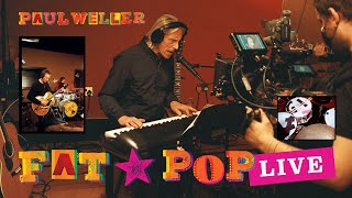 Paul Weller ★ FAT POP LIVE ★ Special 5-track performance