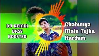 Chahunga Main Tujhe Hardam Dj Remix || Latest Punjabi Dj Songs | DJ Wedding Songs |New Hindi Songs