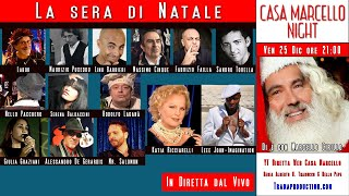 CASA MARCELLO NIGHT _NATALE _ VEN 25 Dic 2020 ORE 21:00
