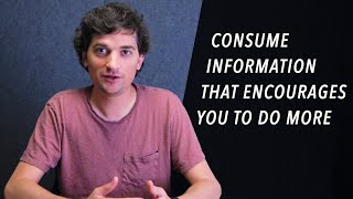 Consume Information That Encourages You To Do More - Dalton Caldwell