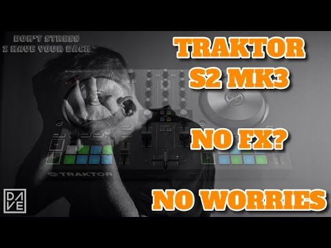Traktor Kontrol S2 Mk3 Midi Mapping For The Missing Fx Units