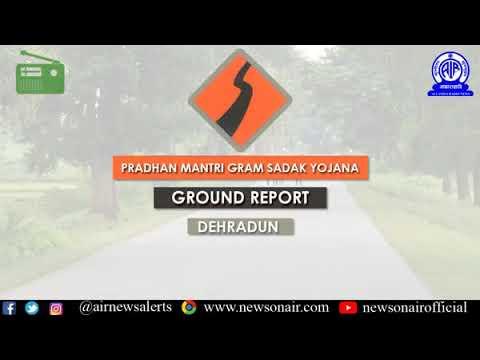 428 Ground Report on Pradhan Mantri Gram Sadak Yojana (English) from Dehradun, Uttarakhand.