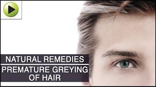 Hair Care - Premature Greying of Hair - Natural Ayurvedic Home Remedies