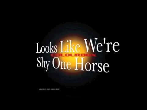 Colourbox - Looks Like We're Shy One Horse-Shoot Out