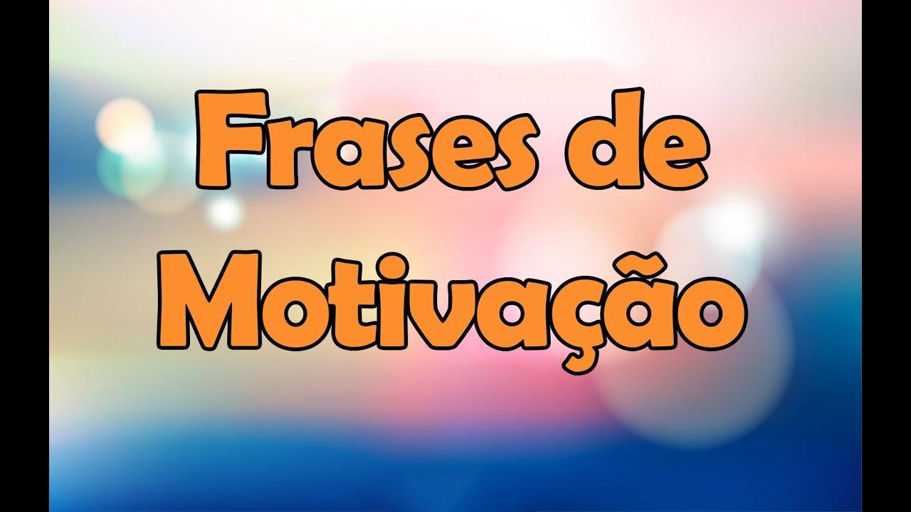 Imagens Com Mensagens De Motivacao: Frases Motivacionais - YouTube