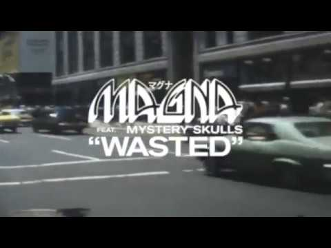 Magna - Wasted Ft. Mystery Skulls
