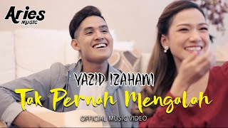 Yazid Izaham - Tak Pernah Mengalah  (Official Music Video with Lyric)