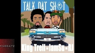 King Trell ft. Iamsu!, RJ - Talk That Shit [Prod. By League Of Starz] [New 2015]