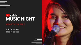 Liliwanag - Trisha Denise | Hearts on Fire: Juris & Jed | YouTube Music Night