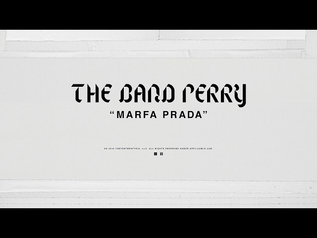 The Band Perry - MARFA PRADA (Official Audio)