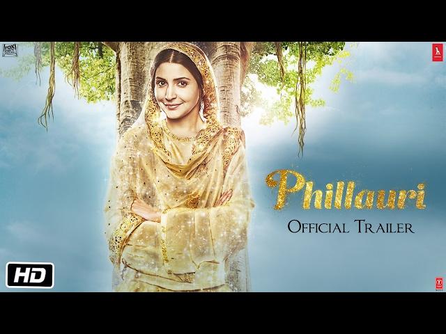 Phillauri | Official Trailer | Anushka Sharma | Diljit Dosanjh | Suraj Sharma | Anshai Lal