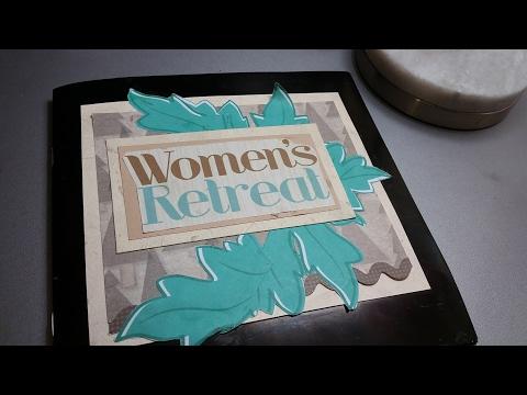scrapbook flip through/ part1/ women's retreat