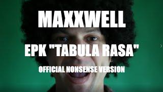 "MAXXWELL - EPK ""Tabula Rasa"""