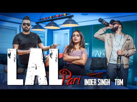 Lal Pari | Inder Singh ft.TBM | Latest Punjabi Song 2018