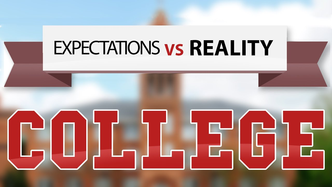 expectations vs reality first day of college