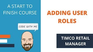 Adding Roles to the API - A TimCo Retail Manager Video