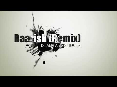 Baarish | Half Girlfriend (Remix) - DJ Abhi & DJ Smack