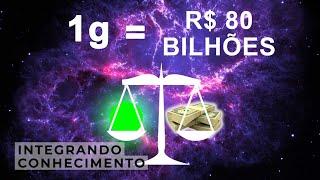 1 grama deste material vale R$80 Bilhões