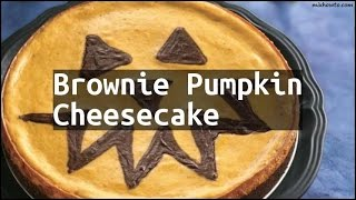 Recipe Brownie Pumpkin Cheesecake