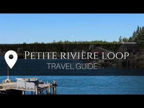 Petite Riviere Loop: 7 Places You Have to See