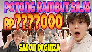 COBA POTONG RAMBUT PALING MAHAL DI SALON GINZA!!