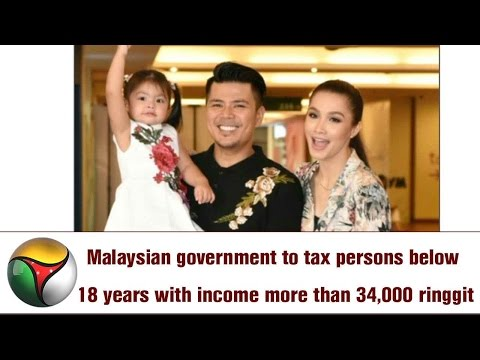 Malaysian government to tax persons below 18 years with income more than 34,000 ringgit