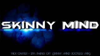 Nick Carter - Im Taking Off (Skinny Mind Bootleg Mix)
