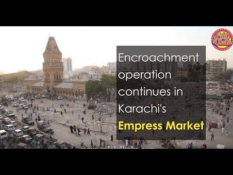 Encroachment operation continues in Karachi's Empress Market Saddar