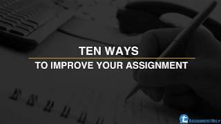 Ten ways to improve your assignment