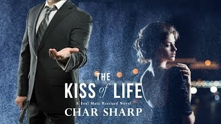 The Kiss of Life, A Soul Mate Rescued Novel
