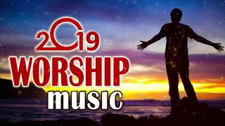 Morning Worship Songs 2019 - Non Stop Praise and Worship Songs 2019- Gospel Music 2019