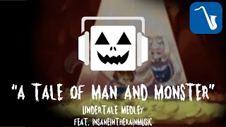 """A Tale of Man and Monster"" Undertale Medley (Feat. InsaneInTheRainMusic)"