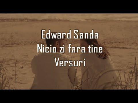 Edward Sanda - Nicio zi fara tine | Versuri