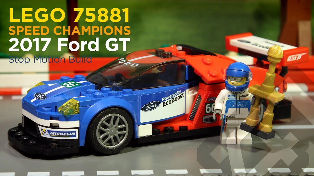 Lego Sd Champions 75881 2017 Ford Gt Stop Motion Build