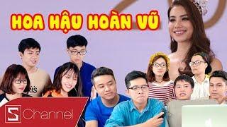 Schannel REACTION - TÔI LÀ HOA HẬU HOÀN VŨ VIỆT NAM 2017
